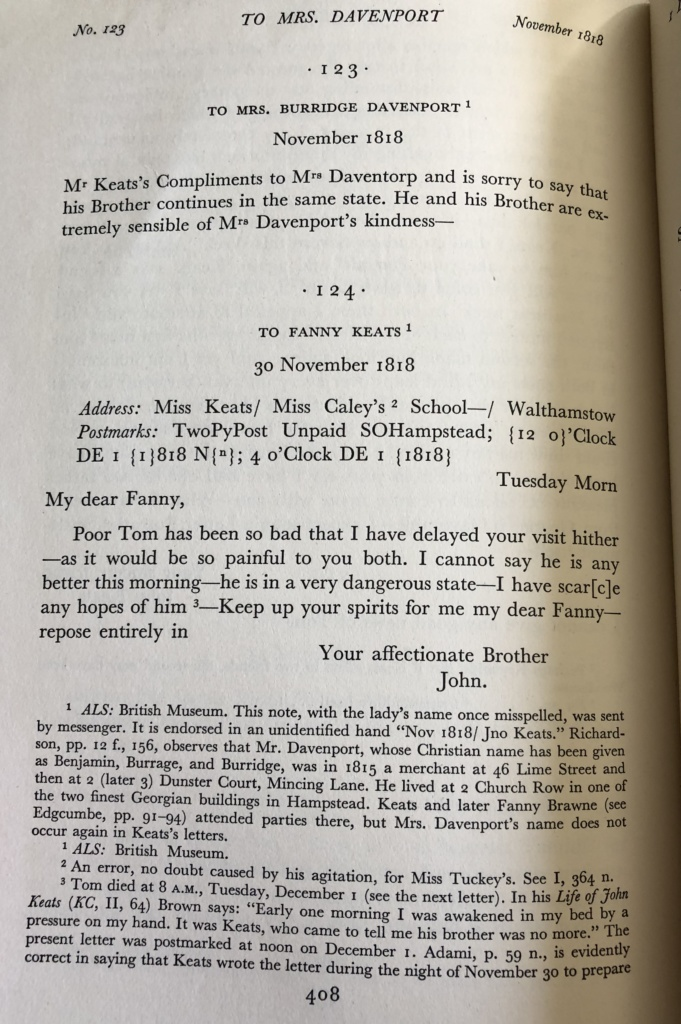 """The text of Keats's letter runs as follows: """"Mr Keats's compliments to Mrs Daventorp and is sorry to say that his Brother continues in the same state. He and his Brother are extremely sensible of Mrs Davenport's kindness--"""""""